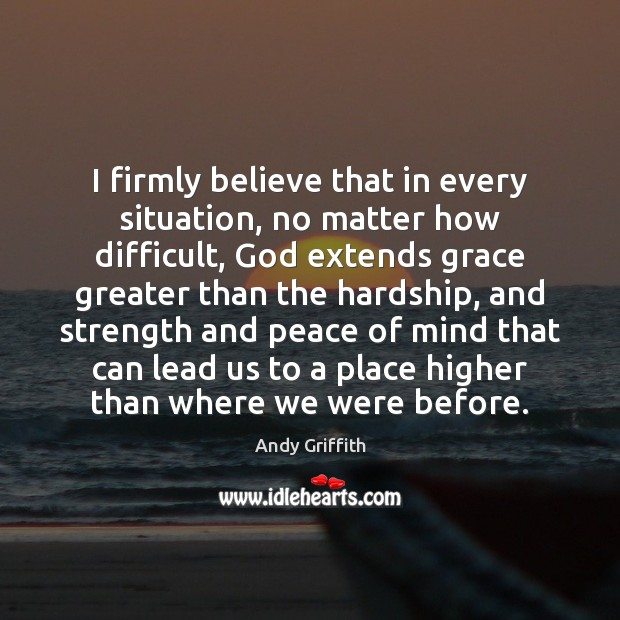 I firmly believe that in every situation, no matter how difficult, God Image