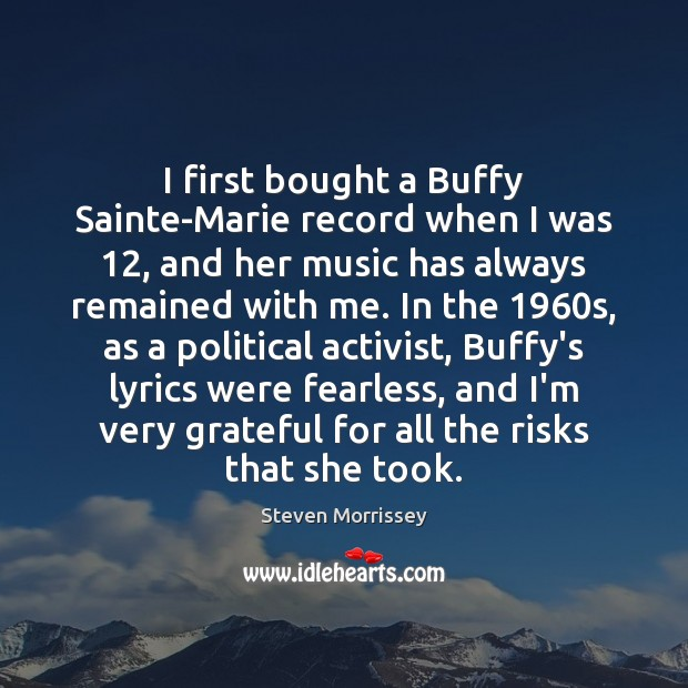I first bought a Buffy Sainte-Marie record when I was 12, and her Image