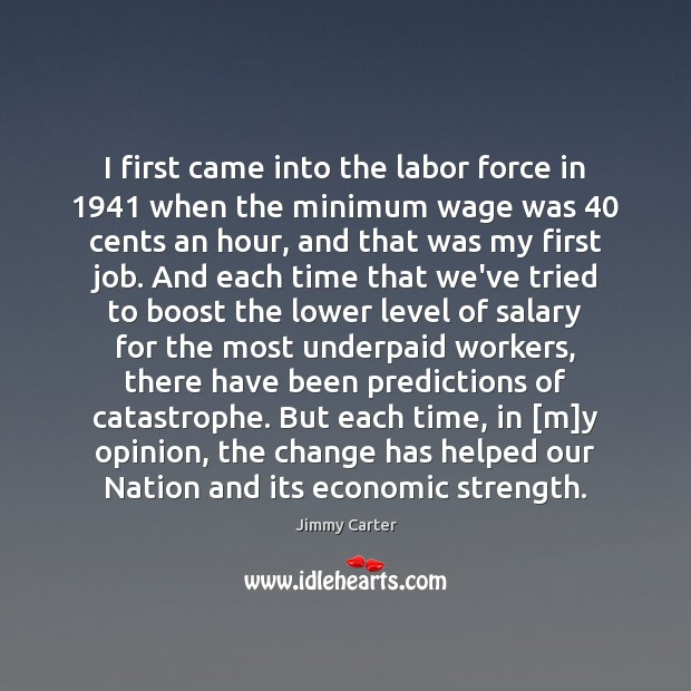 Image, I first came into the labor force in 1941 when the minimum wage