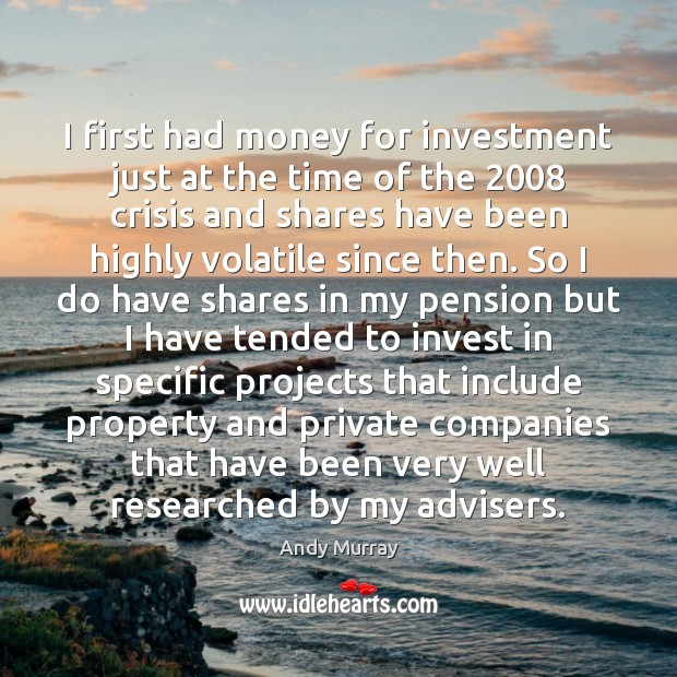 I first had money for investment just at the time of the 2008 Investment Quotes Image