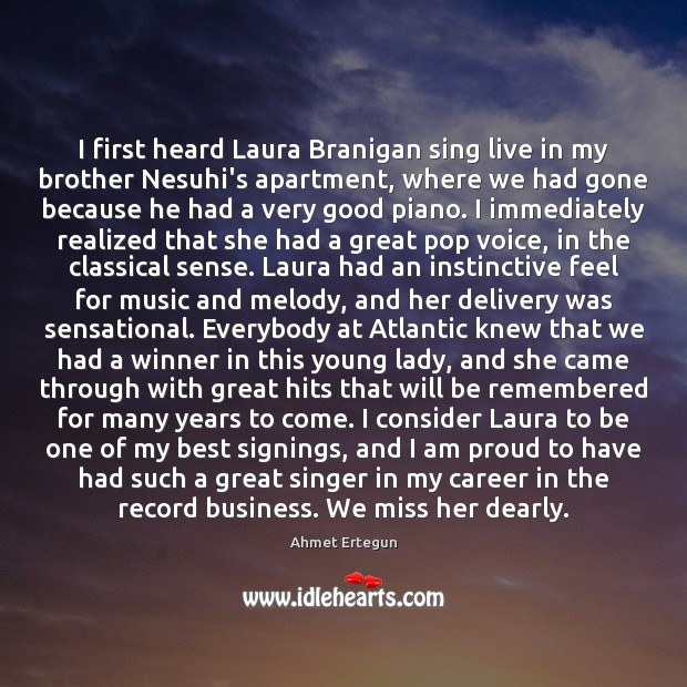 Image, I first heard Laura Branigan sing live in my brother Nesuhi's apartment,