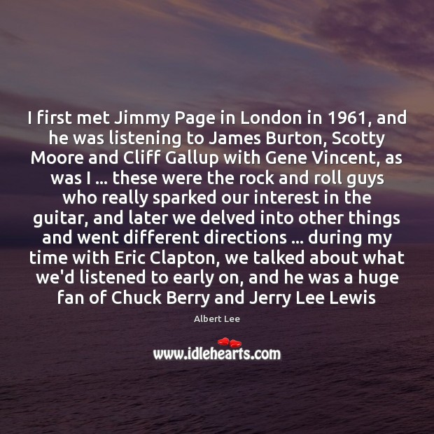 Image, I first met Jimmy Page in London in 1961, and he was listening