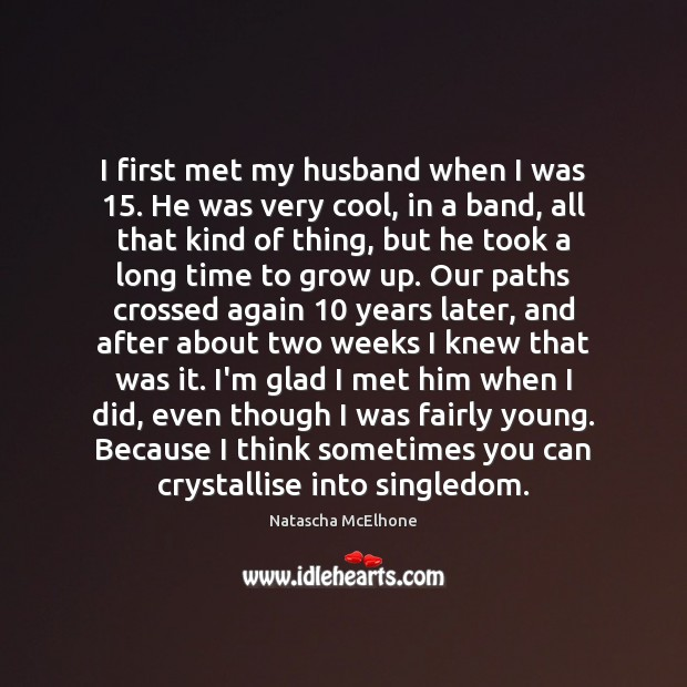 I first met my husband when I was 15. He was very cool, Image