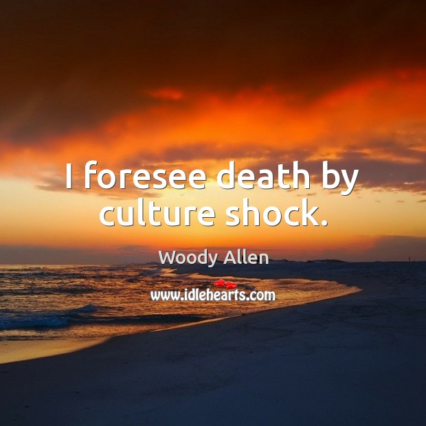 I foresee death by culture shock. Image