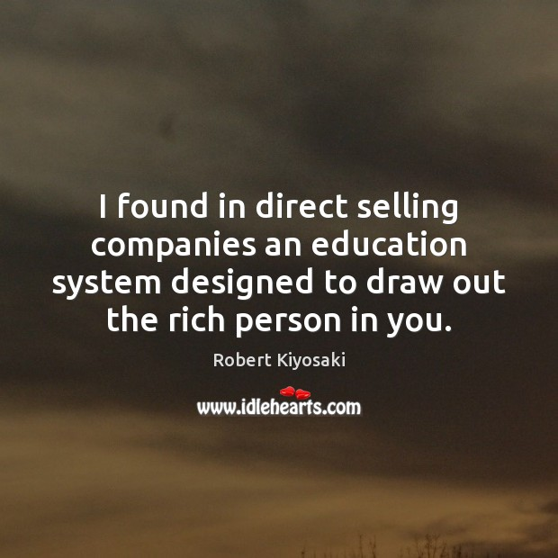 I found in direct selling companies an education system designed to draw Image