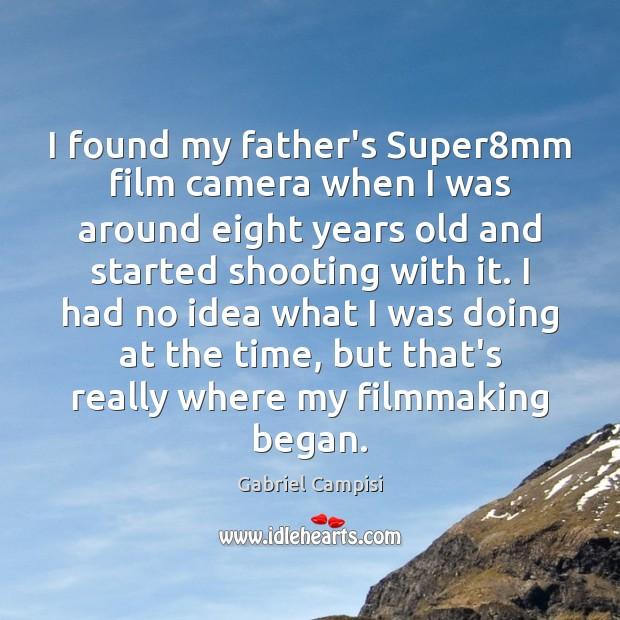 I found my father's Super8mm film camera when I was around Image