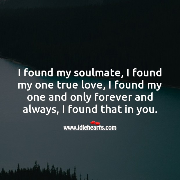 Image, I found my one true love in you.