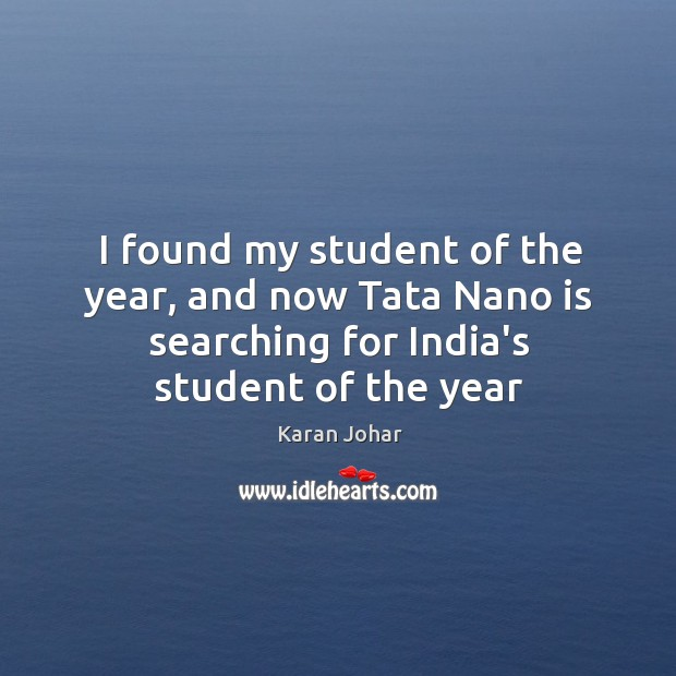 I found my student of the year, and now Tata Nano is Image