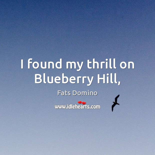 I found my thrill on Blueberry Hill, Image