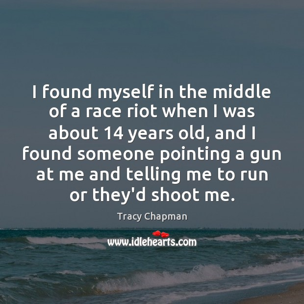 I found myself in the middle of a race riot when I Image