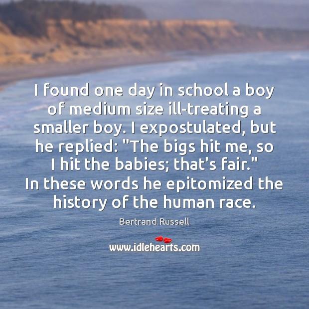 I found one day in school a boy of medium size ill-treating Image