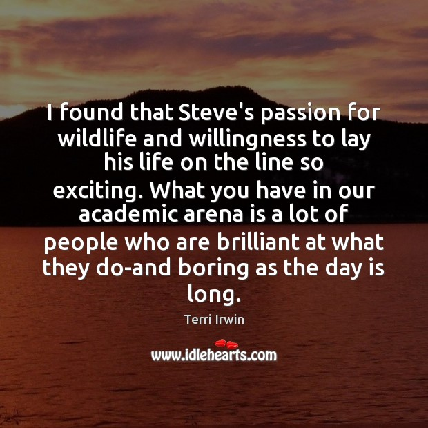 I found that Steve's passion for wildlife and willingness to lay his Image