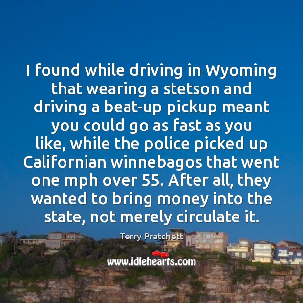 I found while driving in Wyoming that wearing a stetson and driving Image