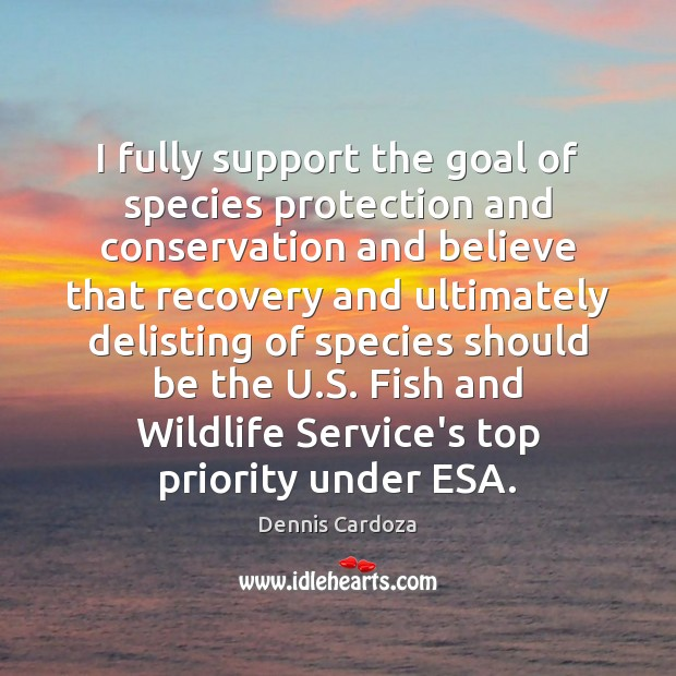 I fully support the goal of species protection and conservation and believe Image