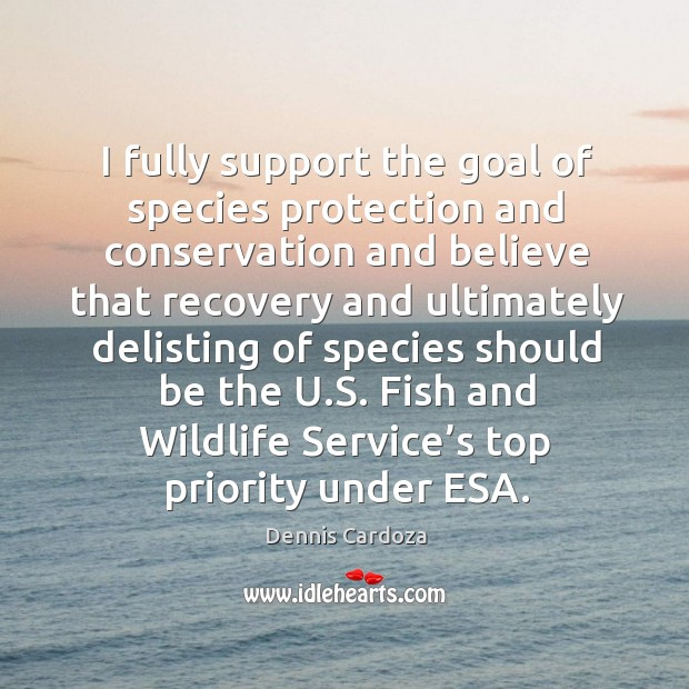 I fully support the goal of species protection and conservation Image