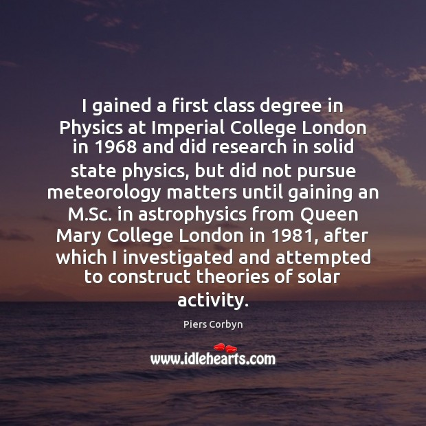 Image, I gained a first class degree in Physics at Imperial College London