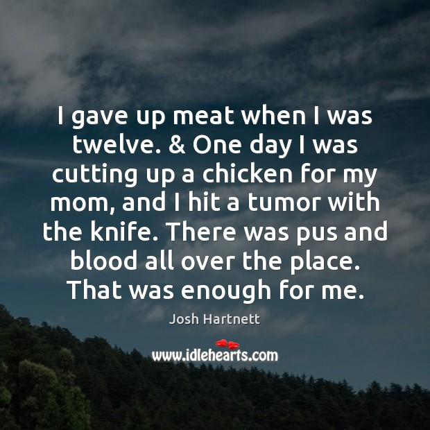 Picture Quote by Josh Hartnett