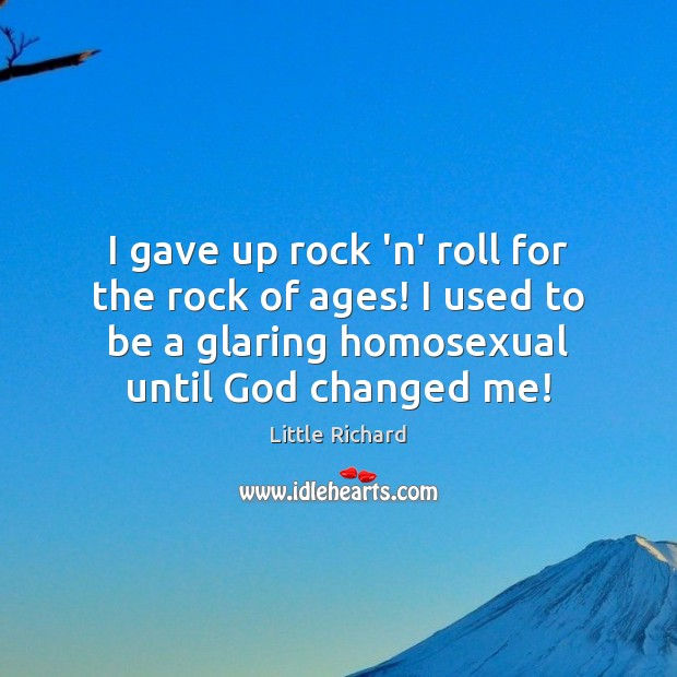 I gave up rock 'n' roll for the rock of ages! I Little Richard Picture Quote
