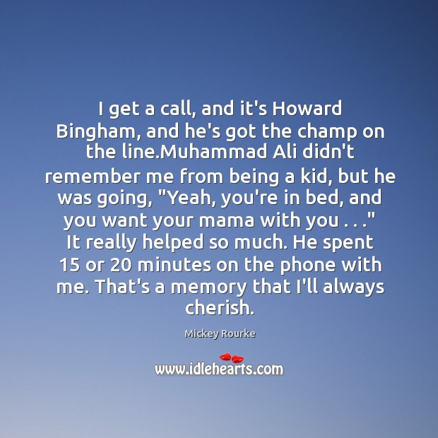 I get a call, and it's Howard Bingham, and he's got the Image
