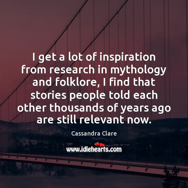 I get a lot of inspiration from research in mythology and folklore, Image