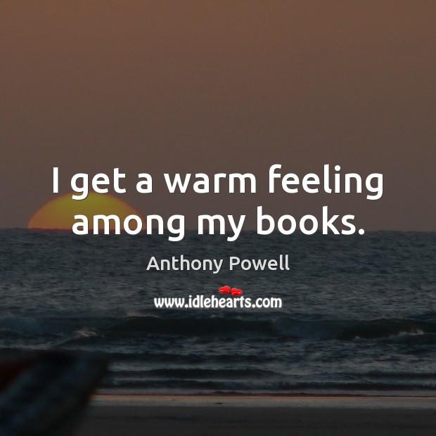 I get a warm feeling among my books. Image