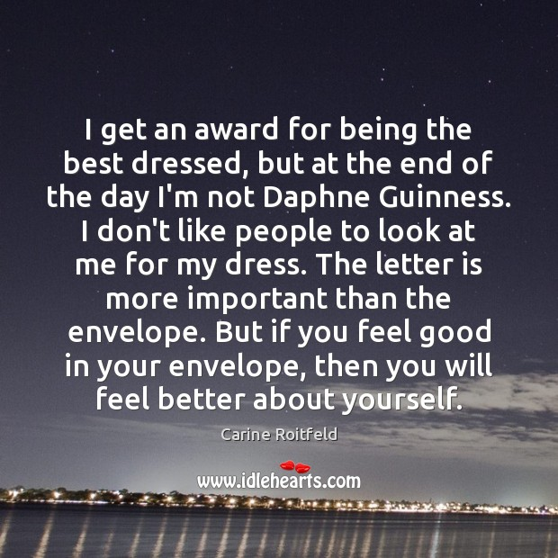 I get an award for being the best dressed, but at the Carine Roitfeld Picture Quote