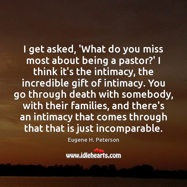 Image, I get asked, 'What do you miss most about being a pastor?