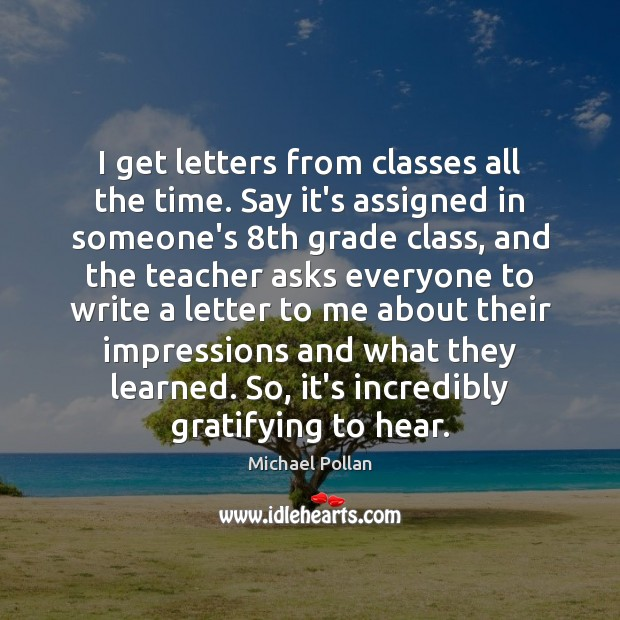 I get letters from classes all the time. Say it's assigned in Image