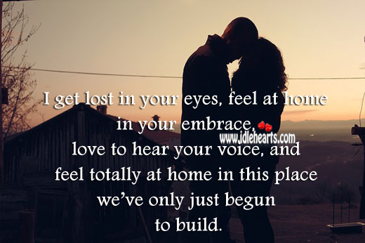 Build, Embrace, Eyes, Feel, Hear, Home, Lost, Love, Place, Voice
