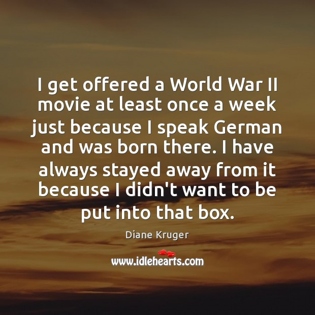 I get offered a World War II movie at least once a Image