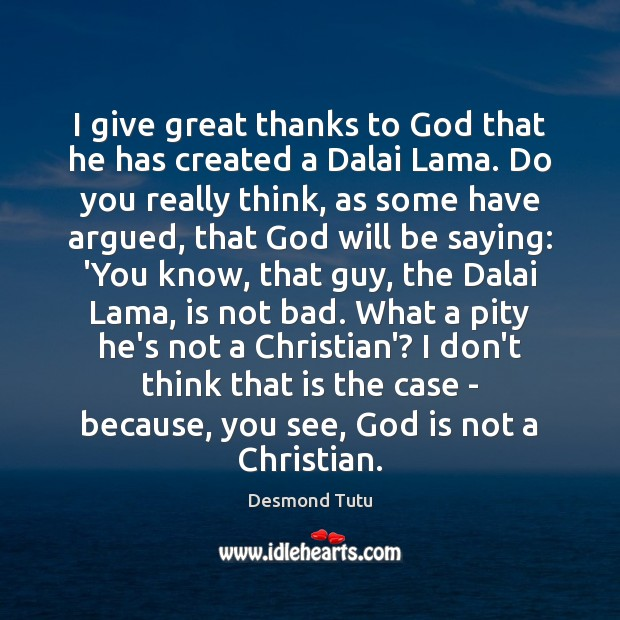 Image, I give great thanks to God that he has created a Dalai