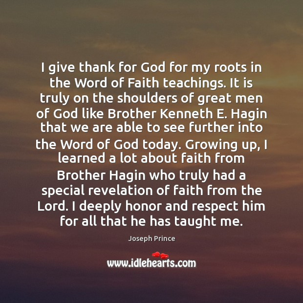 I give thank for God for my roots in the Word of Joseph Prince Picture Quote