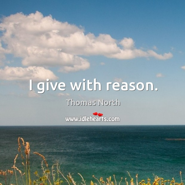 I give with reason. Image