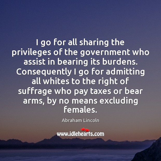 Image, I go for all sharing the privileges of the government who assist