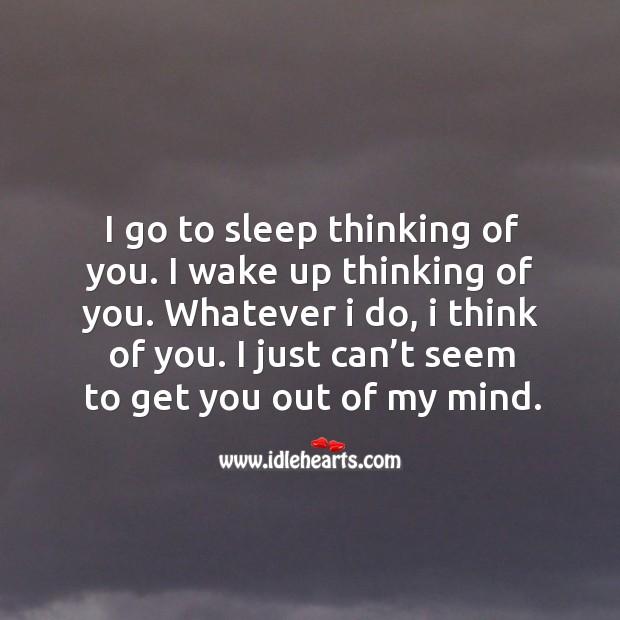 I Go To Sleep Thinking Of You I Wake Up Thinking Of You