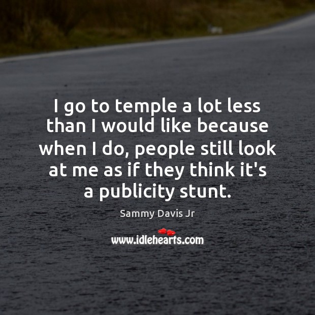 I go to temple a lot less than I would like because Image