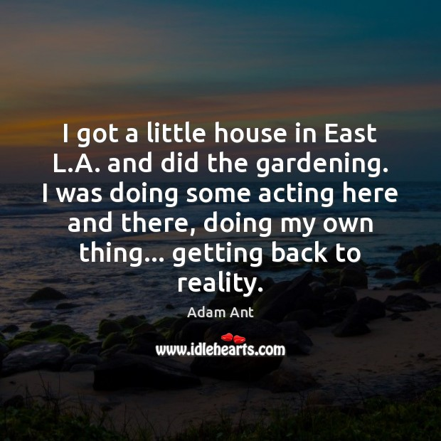 Image, I got a little house in East L.A. and did the