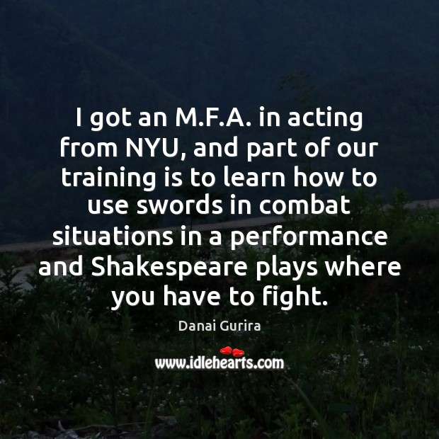 Image, I got an M.F.A. in acting from NYU, and part