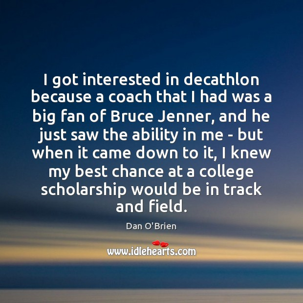 Image, I got interested in decathlon because a coach that I had was