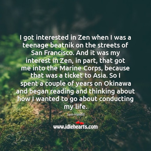 I got interested in Zen when I was a teenage beatnik on Image