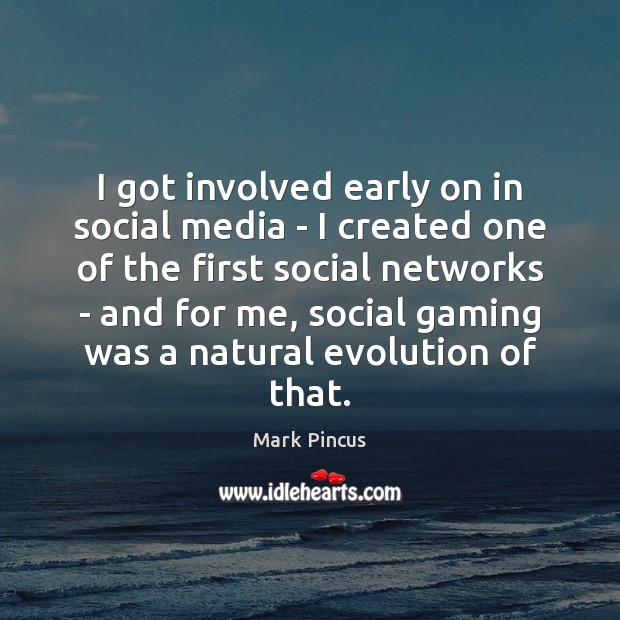 I got involved early on in social media – I created one Social Media Quotes Image