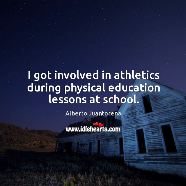 Image, I got involved in athletics during physical education lessons at school.