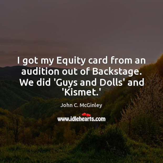I got my Equity card from an audition out of Backstage. We Image