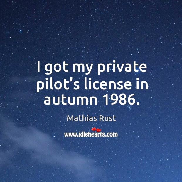 I got my private pilot's license in autumn 1986. Image