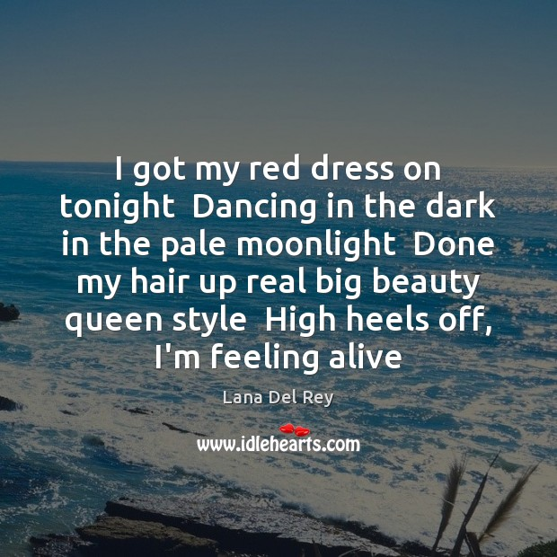 Image, I got my red dress on tonight  Dancing in the dark in