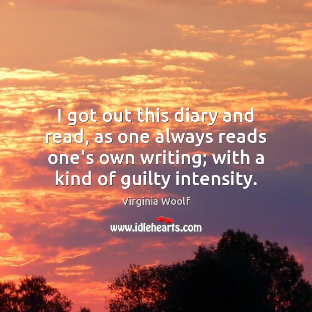 Image, I got out this diary and read, as one always reads one's