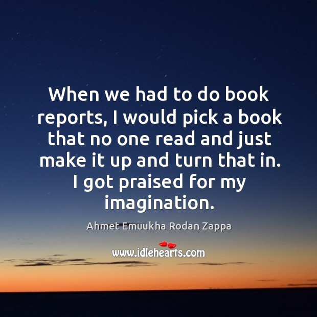 I got praised for my imagination. Image