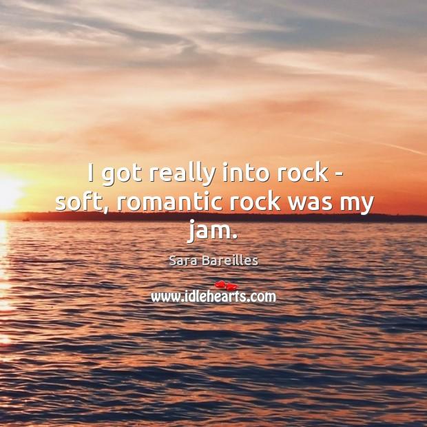 I got really into rock – soft, romantic rock was my jam. Image