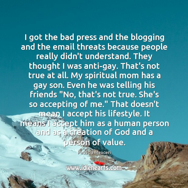 Image, I got the bad press and the blogging and the email threats
