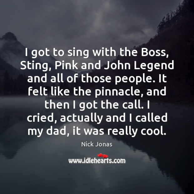 I got to sing with the Boss, Sting, Pink and John Legend Image